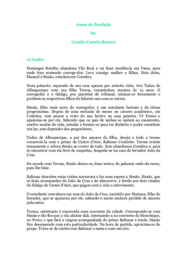 Amor de PerdiçãoDeCamilo Castelo Brancoa) Acção.Domingos Botelho abandona Vila Real e vai fixar residência em Viseu, parao...