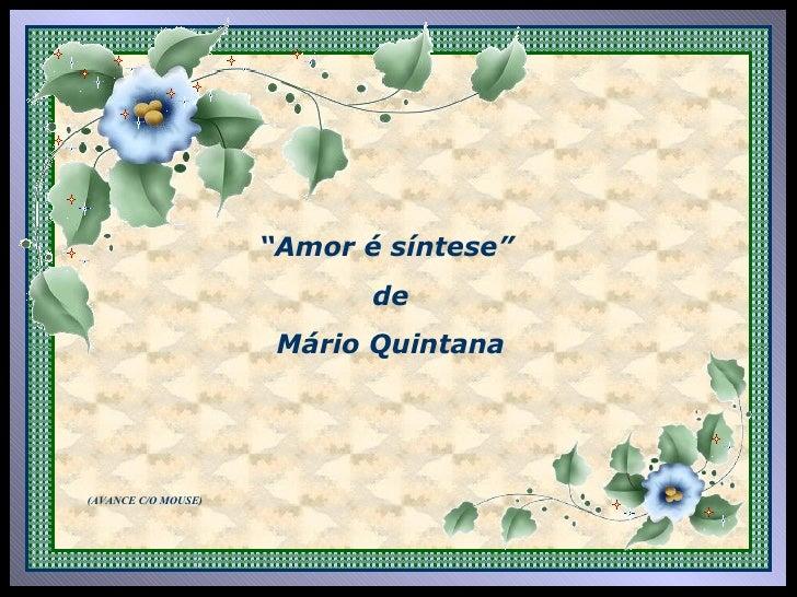""""""" Amor é síntese""""  de Mário Quintana (AVANCE C/O MOUSE)"""