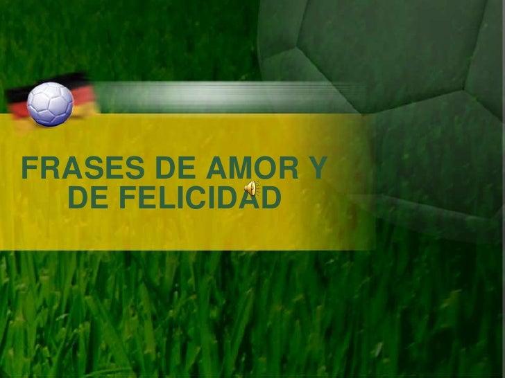 FRASES DE AMOR Y DE FELICIDAD<br />
