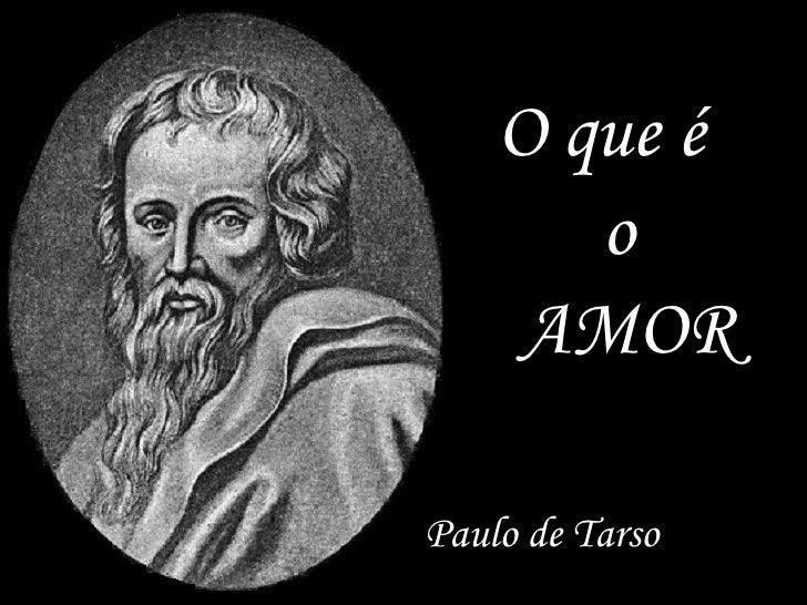 O que é       o    AMORPaulo de Tarso