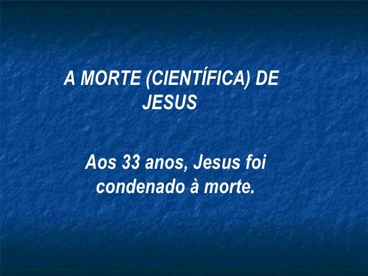 A Mortede Jesus(Som)