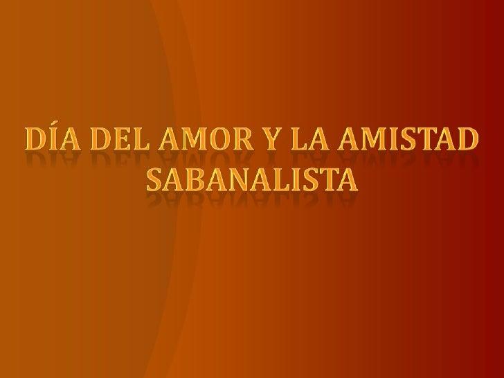 Día del amor y la amistad<br />sabanalista<br />