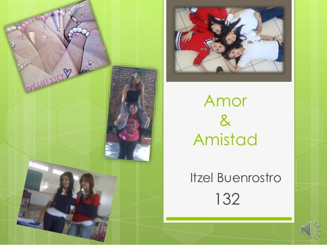 Amor & Amistad Itzel Buenrostro 132