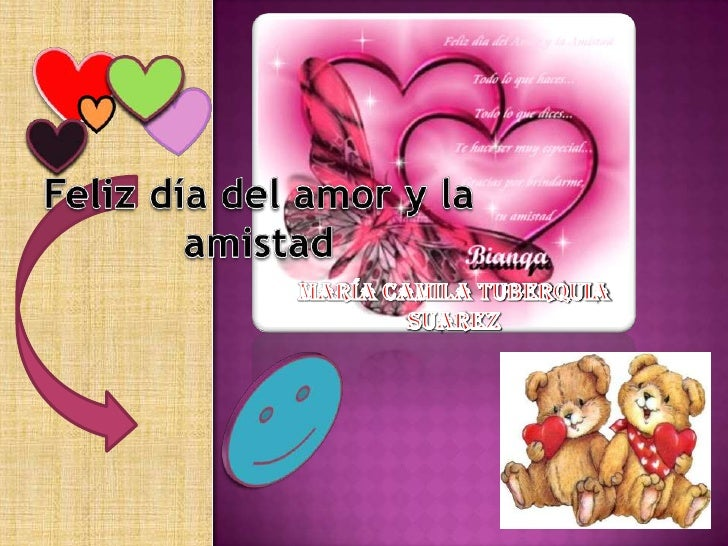 Feliz día del amor y la amistad<br />María Camila tuberquia Suarez<br />