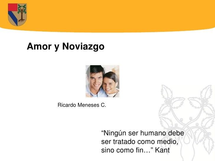 """Amor y Noviazgo          Ricardo Meneses C.                          """"Ningún ser humano debe                      ser trat..."""