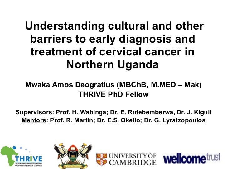 Understanding cultural and other barriers to early diagnosis and treatment of cervical cancer in Northern Uganda Mwaka Amo...