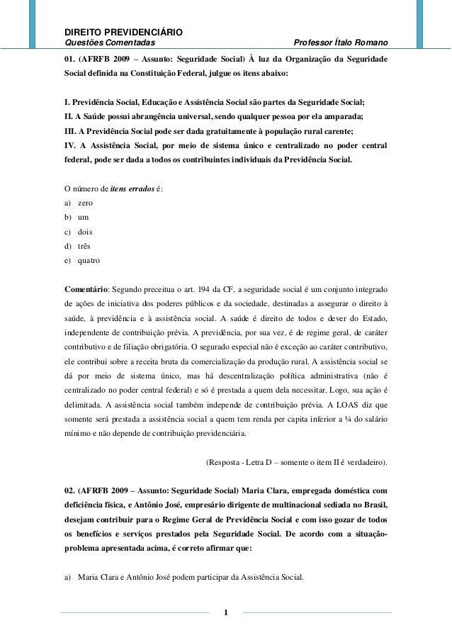 DIREITO PREVIDENCIÁRIOQuestões Comentadas                                                  Professor Ítalo Romano01. (AFRF...