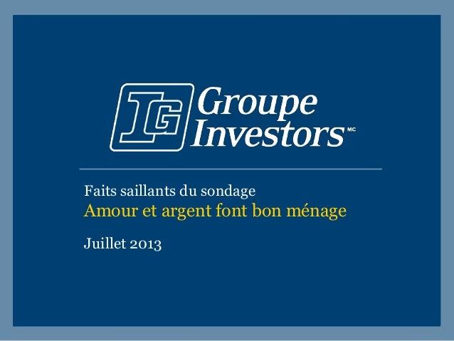 Faits saillants du sondage Amour et argent font bon ménage Juillet 2013