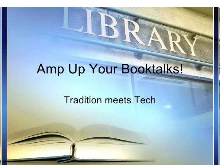 Amp Up Your Booktalk