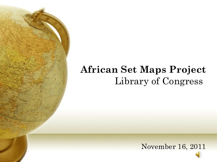 African Set Maps Project  Library of Congress  November 16, 2011