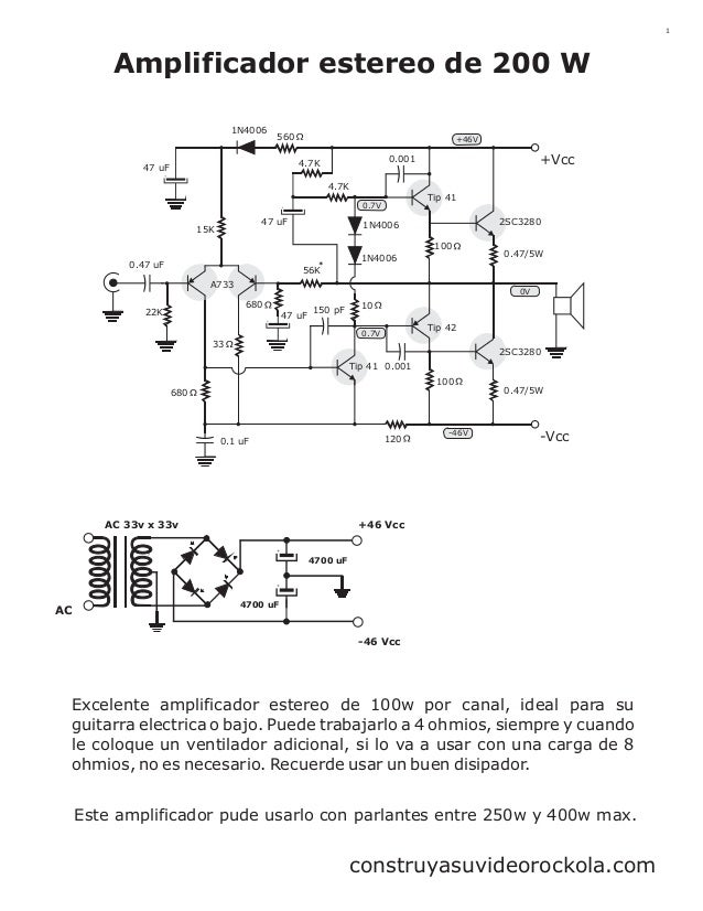 1  Amplificador estereo de 200 W 1N4006  560  +46V  +Vcc  0.001  4.7K  47 uF  4.7K Tip 41  0.7V  47 uF  15K  2SC3280  1N40...
