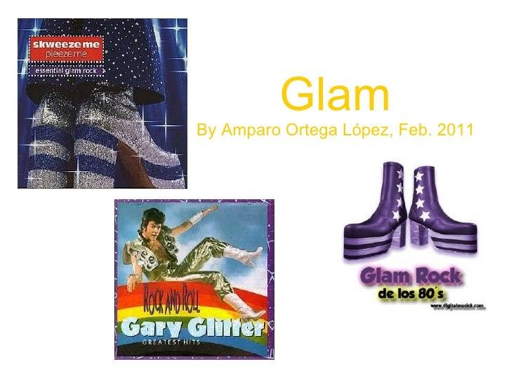 Glam By Amparo Ortega López, Feb. 2011