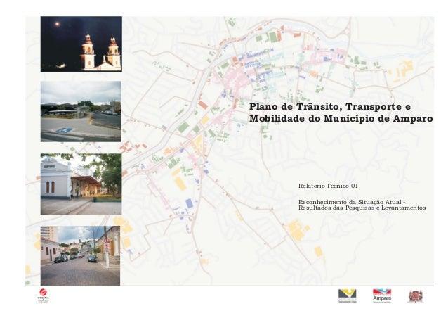 Plano de Trânsito, Transporte e Mobilidade do Município de Amparo Relatório Técnico 01 Reconhecimento da Situação Atual - ...