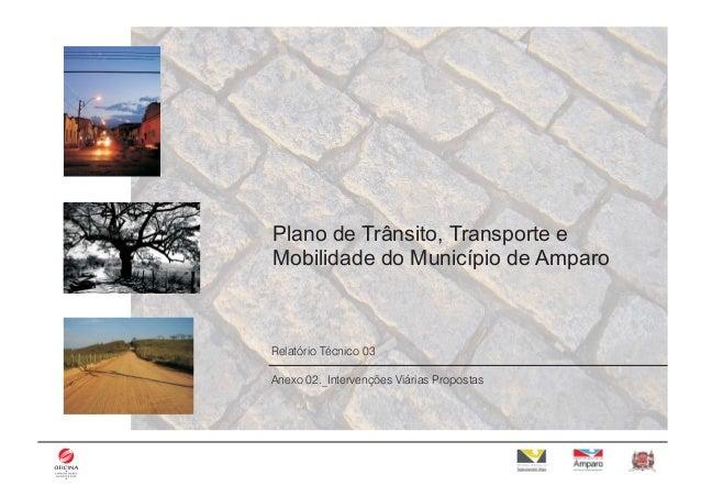 Região 1 Intervenções Plano de Trânsito, Transporte e Mobilidade do Município de Amparo Relatório Técnico 03 Anexo 02._Int...