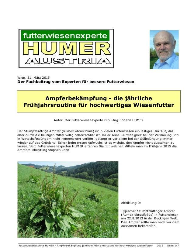 Futterwiesenexperte HUMER - Ampferbekämpfung jährliche Frühjahrsroutine für hochwertiges Wiesenfutter 2015 Seite 1/7 Wien,...