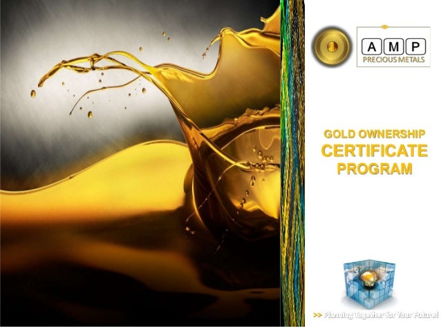 GOLD OWNERSHIP CERTIFICATE      PROGRAM>>