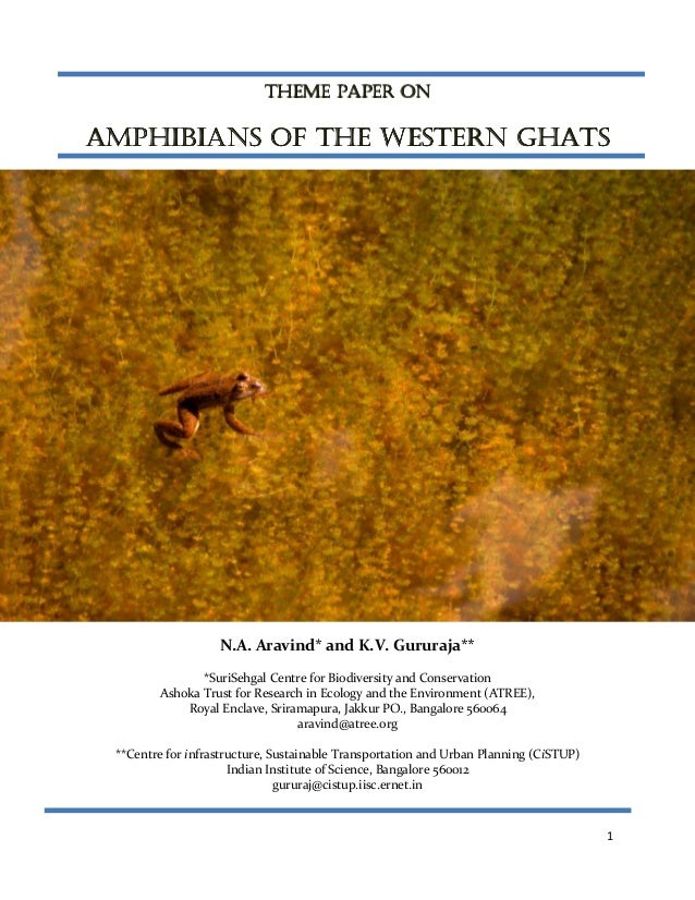 THEME PAPER ON  AMPHIBIANS OF THE WESTERN GHATS  N.A. Aravind* and K.V. Gururaja** *SuriSehgal Centre for Biodiversity and...