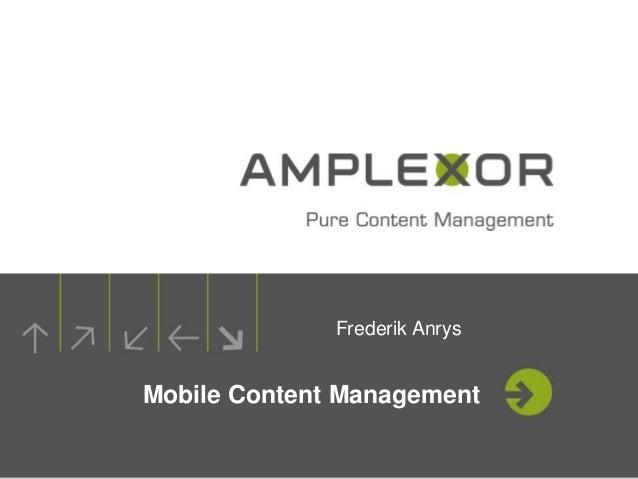 Frederik Anrys  Mobile Content Management 1.
