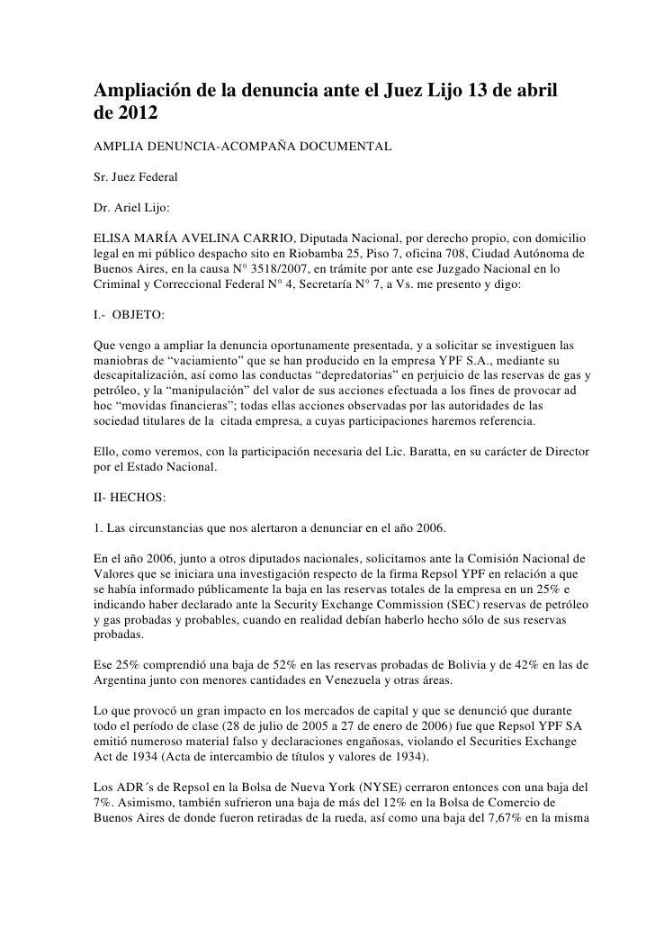 Ampliación de la denuncia ante el Juez Lijo 13 de abrilde 2012AMPLIA DENUNCIA-ACOMPAÑA DOCUMENTALSr. Juez FederalDr. Ariel...