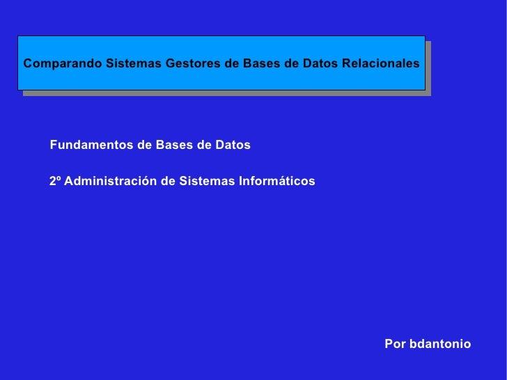 Por bdantonio Fundamentos de Bases de Datos 2º Administración de Sistemas Informáticos