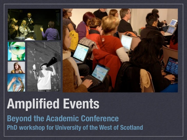Amplified EventsBeyond the Academic ConferencePhD workshop for University of the West of Scotland