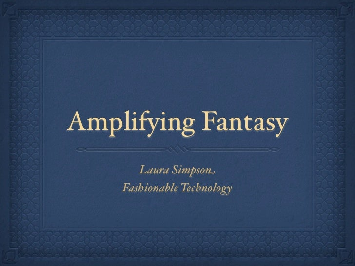 Amplified fantasy