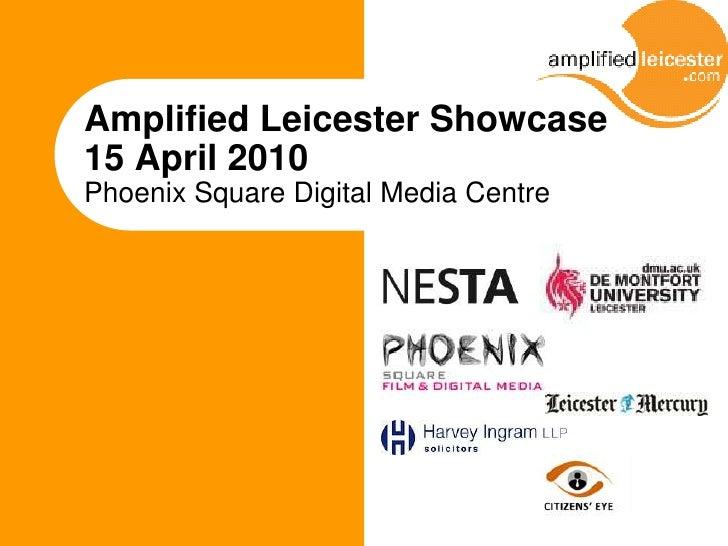 Amplified Leicester Showcase15 April 2010Phoenix Square Digital Media Centre<br />