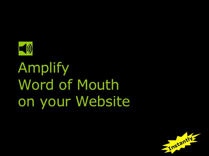 Amplify Word of Mouth on your Website Instantly