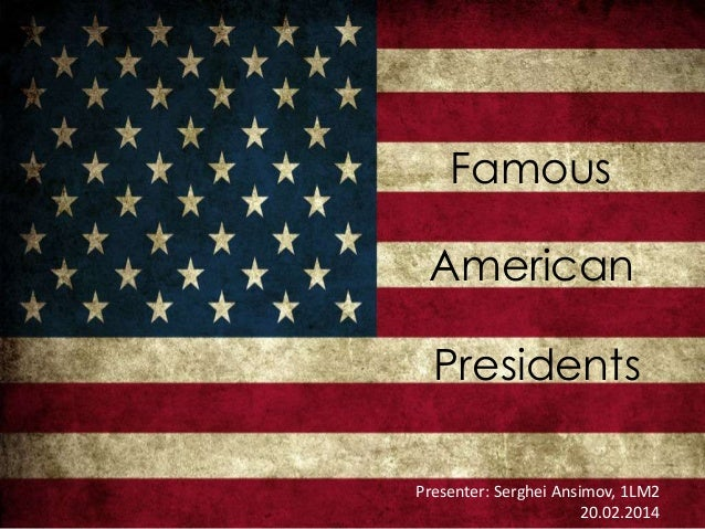 Famous American Presidents