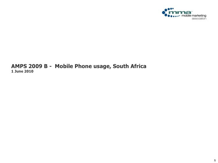 Click to edit Master title style     AMPS 2009 B - Mobile Phone usage, South Africa 1 June 2010                           ...