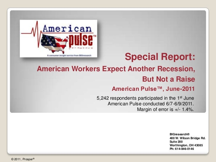 Special Report:<br />American Workers Expect Another Recession, But Not a Raise<br />American Pulse™, June-2011<br />5,242...