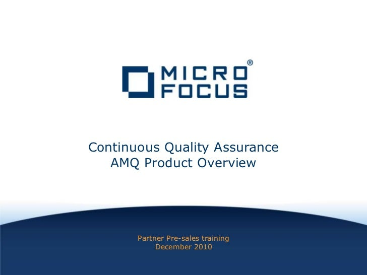 Partner Pre-sales training<br />December 2010<br />Continuous Quality AssuranceAMQ Product Overview<br />