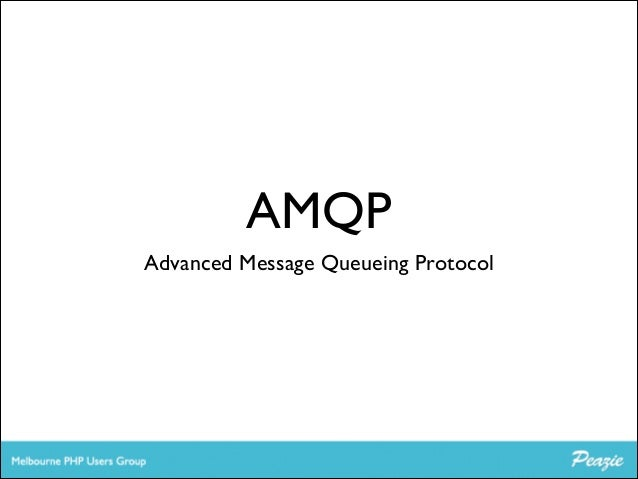 AMQP Advanced Message Queueing Protocol