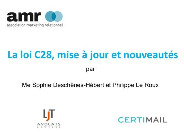 La loi C28, mise à jour et nouveautés par Me Sophie Deschênes-Hébert et Philippe Le Roux