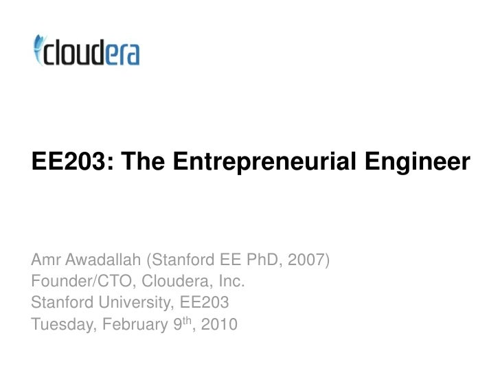 Cloudera/Stanford EE203 (Entrepreneurial Engineer)