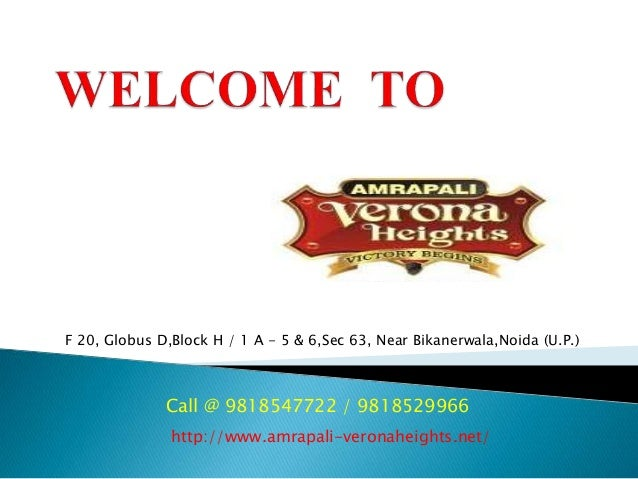 F 20, Globus D,Block H / 1 A - 5 & 6,Sec 63, Near Bikanerwala,Noida (U.P.) Call @ 9818547722 / 9818529966 http://www.amrap...