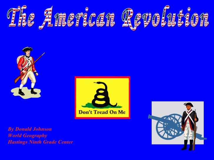 The American Revolution By Donald Johnson World Geography Hastings Ninth Grade Center