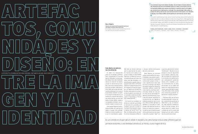 147DISEÑAENFOQUES146 ARTEFACTS, COMMUNITIES AND DESIGN: BETWEEN IMAGE AND IDENTITY Álvaro Magaña Diseñador de la Universid...