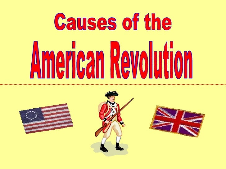 American Revolution Causes of the