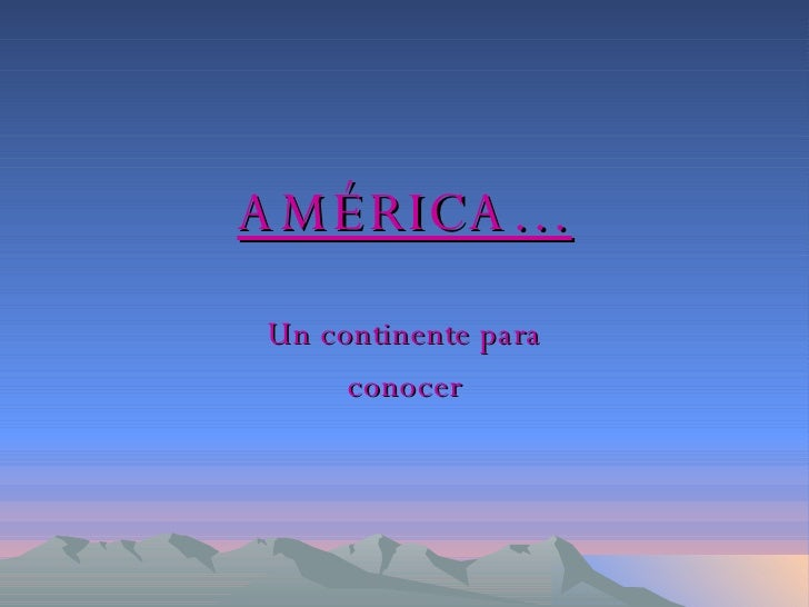 AMÉRICA… Un continente para conocer