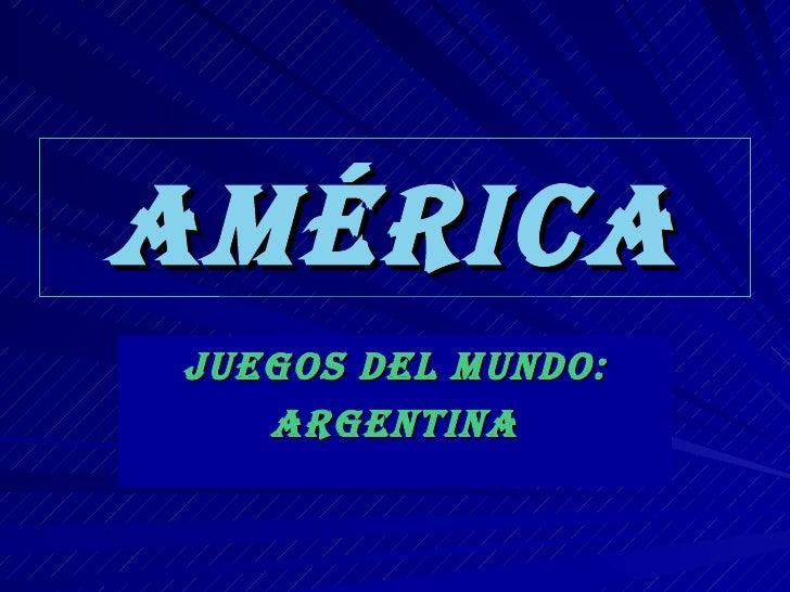 américaJUEGOS DEL mUNDO:   arGENTiNa