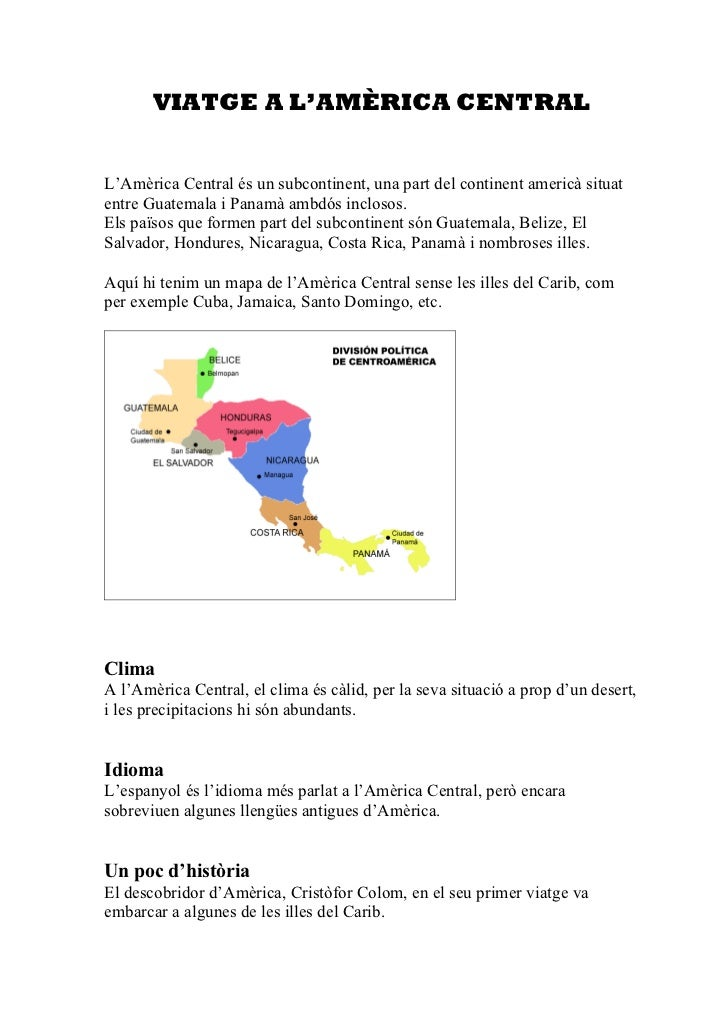 VIATGE A L'AMÈRICA CENTRALL'Amèrica Central és un subcontinent, una part del continent americà situatentre Guatemala i Pan...