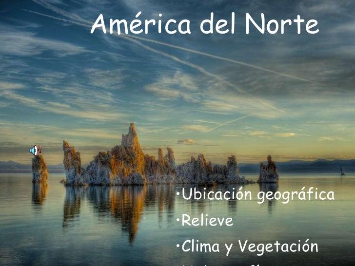 <ul><li>Ubicación geográfica </li></ul><ul><li>Relieve </li></ul><ul><li>Clima y Vegetación </li></ul><ul><li>Hidrografía ...