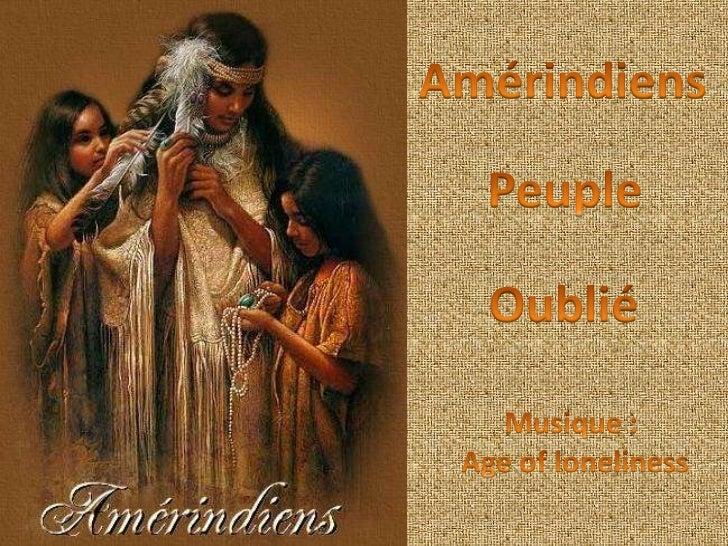 Amérindiens peuple oublié
