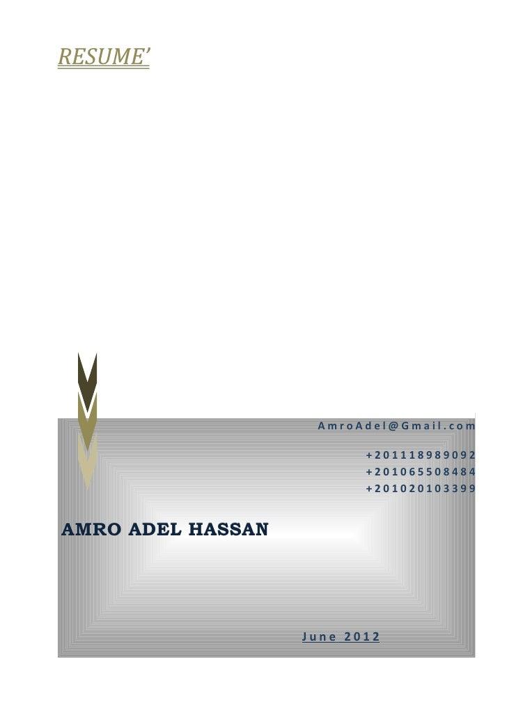 RESUME'                    AmroAdel@Gmail.com                          +201118989092                          +20106550848...