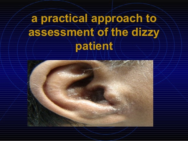a practical approach toassessment of the dizzy         patient