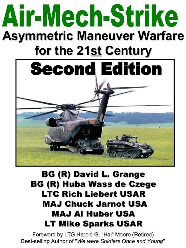 Asymmetric Maneuver Warfare    for the 21st Century       BG (R) David L. Grange     BG (R) Huba Wass de Czege       LTC R...