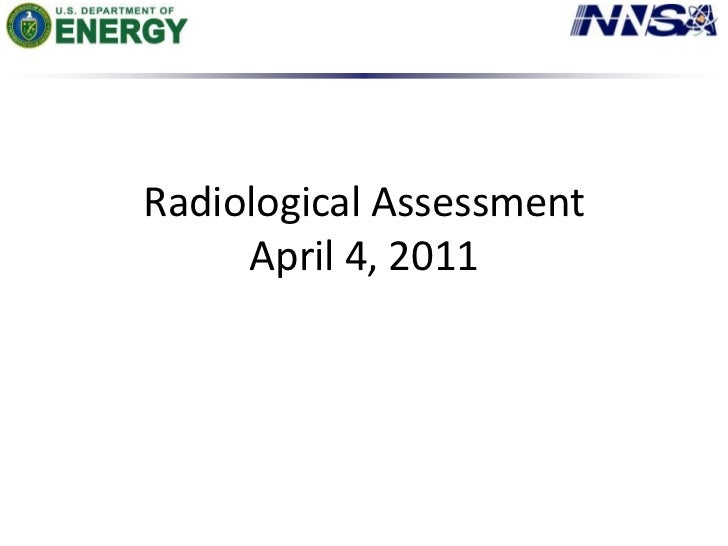 Radiological AssessmentApril 4, 2011<br />