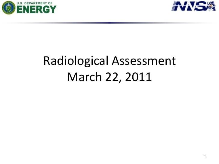 Radiological AssessmentMarch 22, 2011<br />1<br />