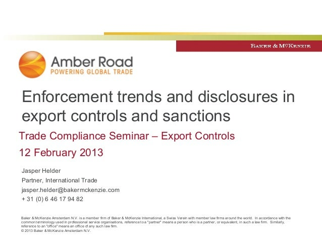 Enforcement trends and disclosures inexport controls and sanctionsTrade Compliance Seminar – Export Controls12 February 20...